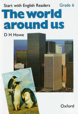 Start with English Readers: Grade 6: The World Around Us Grade 6 World Around Us
