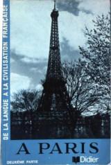 À Paris - de la langue à la civilisation française 2