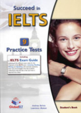 Succeed in IELTS - Student's Book with 9 Practice Tests and IELTS Exam Guide