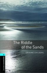 The Oxford Bookworms Library: Stage 5: The Riddle of the Sands 1800 Headwords
