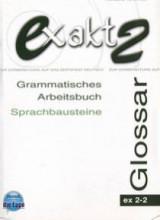 Exakt 2-2 Glossar (Grammatisches Arbeitsbuch, Sprachbausteine)