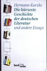 Die kürzeste Geschichte der deutschen Literatur und andere Essays
