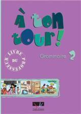 A Ton Tour 2 A1 + A2 Grammaire Professeur
