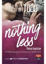 Νothing less - τίποτα λιγότερο