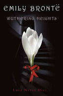 Wuthering Heights: One of the Greatest Love Stories Ever Told, Be