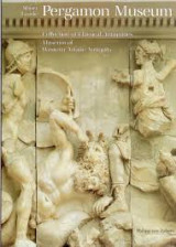 Pergamon Museum Collection of Classical Antiquitie Museum of Western Asiatic Antiquity Short Guide
