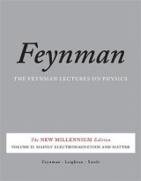 The Feynman Lectures on Physics, Vol. II v. 2 The Feynman Lectures on Physics, Vol. II Mainly Electromagnetism and Matter