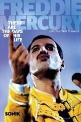 Freddie Mercury These Are The Days Of His Life