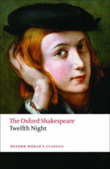The Twelfth Night, or What You Will: The Oxford Shakespeare