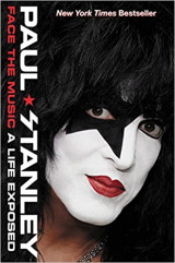 Paul Stanley. Face The Music A Life Exposed