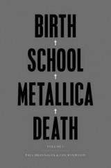 Birth School Metallica Death Volume I