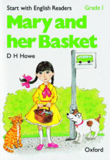 Start with English Readers: Grade 1: Mary and her Basket Grade 1 Start with English Readers: Grade 1: Mary and her Basket Mary and Her Basket