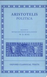Aristotelis Politica ; recognovit brevique adnotatione critica instruxit W.D. Ross