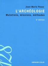 L'archéologie - Mutations, missions, méthodes